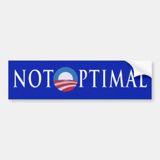 Not Optimal Bumper Sticker