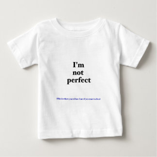 Not Perfect Baby T-Shirt