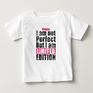Not perfect but limited edition baby T-Shirt