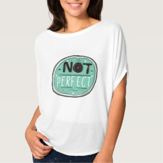 Not perfectly T-Shirt