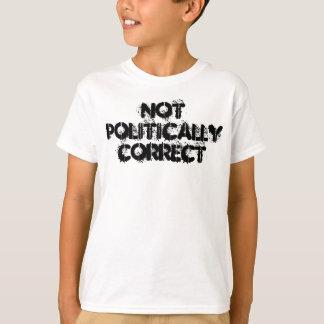 Not Politically Correct Tee Shirts