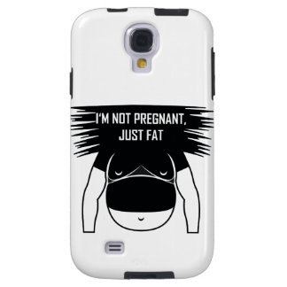 Not pregnant, just fat galaxy s4 case