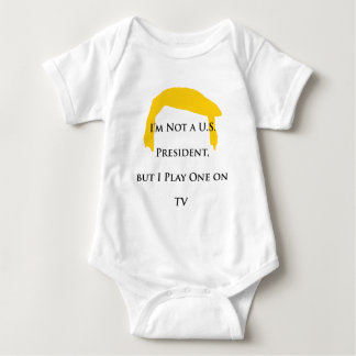 Not President but Play One on TV Baby Bodysuit