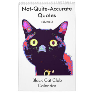 Not Quite Accurate Quotes Volume 3 Wall Calendars