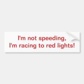 Not racing bumper sticker
