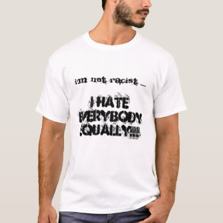 not racist T-Shirt