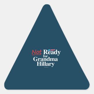 Not Ready for Grandma Hillary - Anti Hillary Triangle Stickers