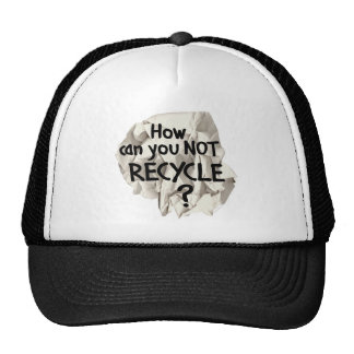 Not Recycle? Hats