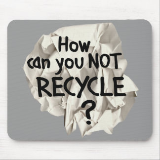 Not Recycle? Mouse Pad