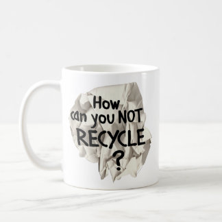 Not Recycle? Mugs