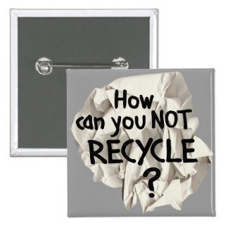 Not Recycle? Pinback Button