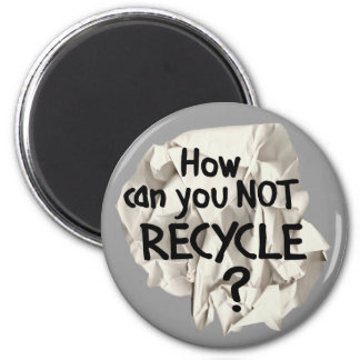 Not Recycle? Refrigerator Magnets