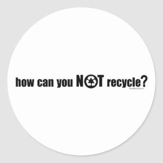 Not Recycle? Round Sticker