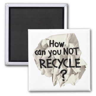Not Recycle? Square Magnet