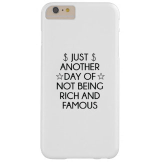 Not Rich And Famous Barely There iPhone 6 Plus Case
