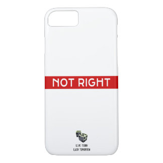 Not Right iPhone 8/7 Case