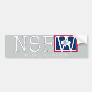 Not Safe for Wyoming Bumper Sticker