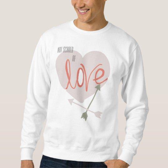 Not Scare of Love Heart Arrows Funky Sweatshirt
