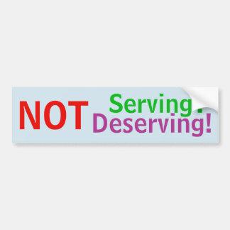 NOT Serving - Not Deserving! sticker
