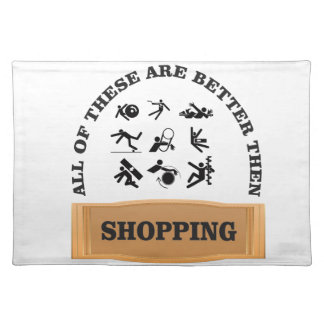 not shopping is bad placemat