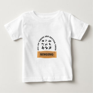not singing bad baby T-Shirt