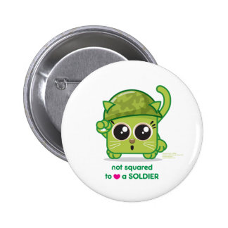 Not Squared to LOVE a Soldier Pinback Button