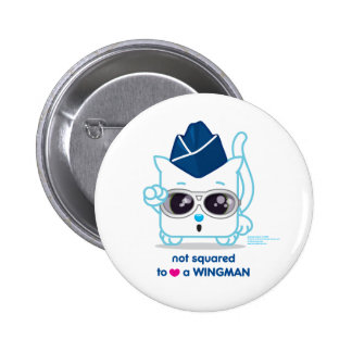 Not Squared to LOVE a Wingman 6 Cm Round Badge