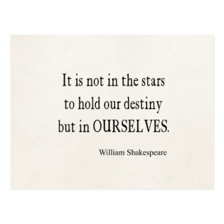 Not Stars Destiny But Ourselves Shakespeare Quote Postcard
