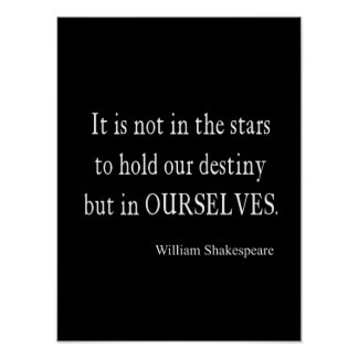Not Stars Destiny But Ourselves Shakespeare Quote Poster