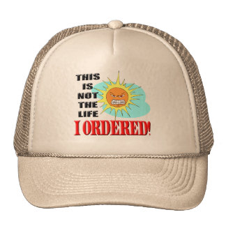 Not The Life I Ordered T-shirts and Gifts Hat
