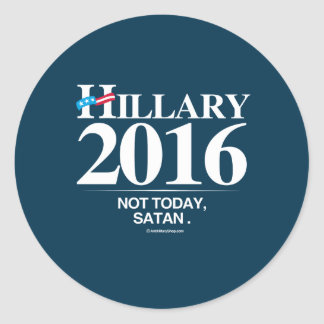 Not Today, Satan - Anti Hillary Stickers