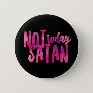 Not Today Satan Standard, 2¼ Inch Round Button