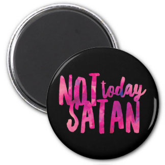 Not Today Satan Standard, 2¼ Inch Round Magnet