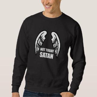 Not Today Satan Sweatshirt