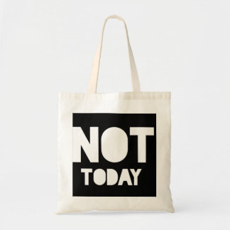 Not today snarky statement tote bag