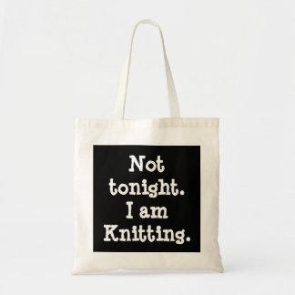 Not tonight. I am Knitting.