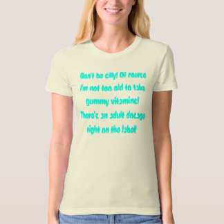 Not Too Old T-Shirt