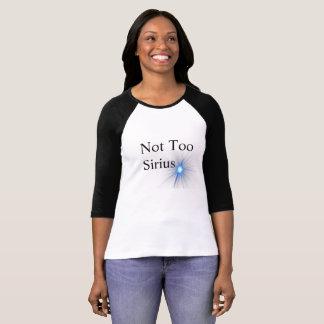Not Too Sirius T-Shirt