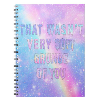 Not very soft grunge notebook