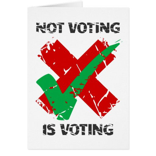 Not Voting Is Voting Greeting Card