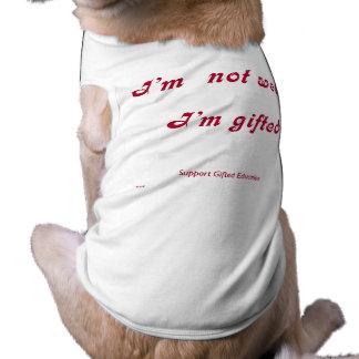Not Weird, Gifted Doggie T-shirt