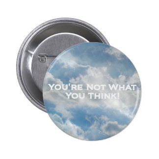 Not What You Think - White Type Button