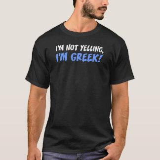 Not Yelling I'm Greek (On Dark) T-Shirt