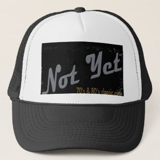 Not Yet Band Trucker Hat