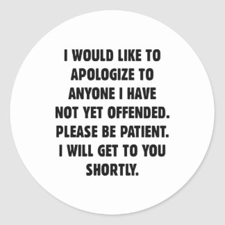 Not Yet Offended Round Sticker