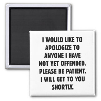 Not Yet Offended Square Magnet