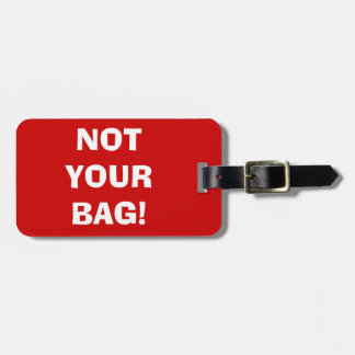 NOT YOUR BAG! Design Luggage Tags (red)