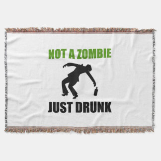 Not Zombie Just Drunk Throw Blanket