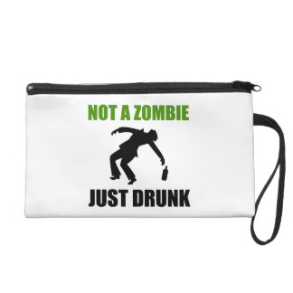 Not Zombie Just Drunk Wristlet Clutches