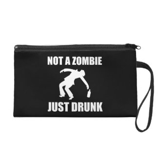 Not Zombie Just Drunk Wristlets